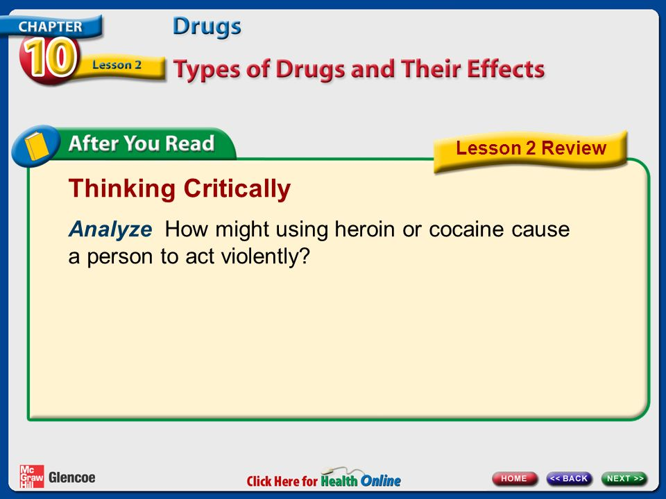 Thinking Critically Analyze How might using heroin or cocaine cause a person to act violently.