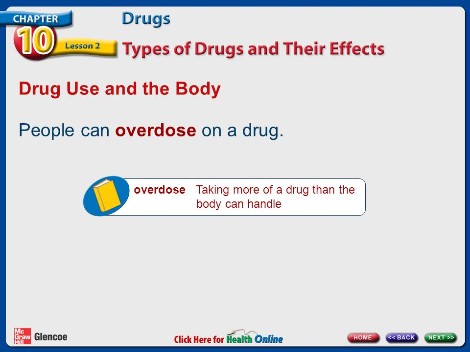 Drug Use and the Body People can overdose on a drug.