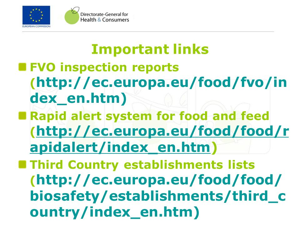 Important links FVO inspection reports (   dex_en.htm) Rapid alert system for food and feed (   apidalert/index_en.htm)   apidalert/index_en.htm Third Country establishments lists (   biosafety/establishments/third_c ountry/index_en.htm)