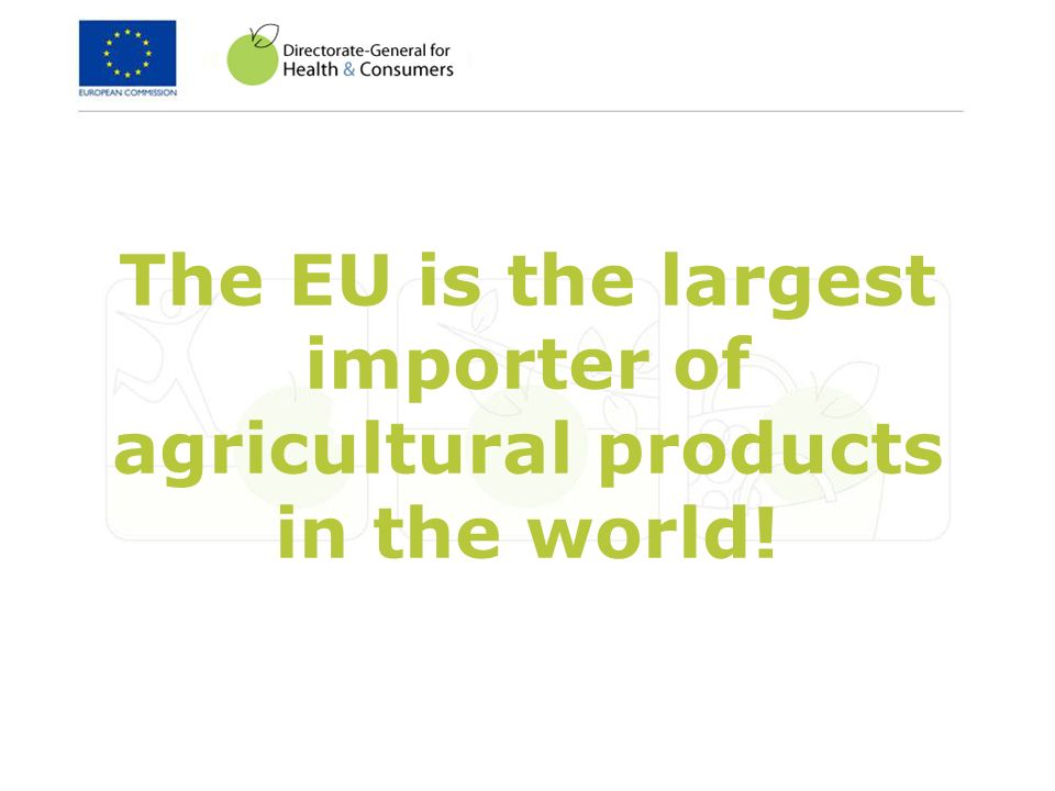 The EU is the largest importer of agricultural products in the world!