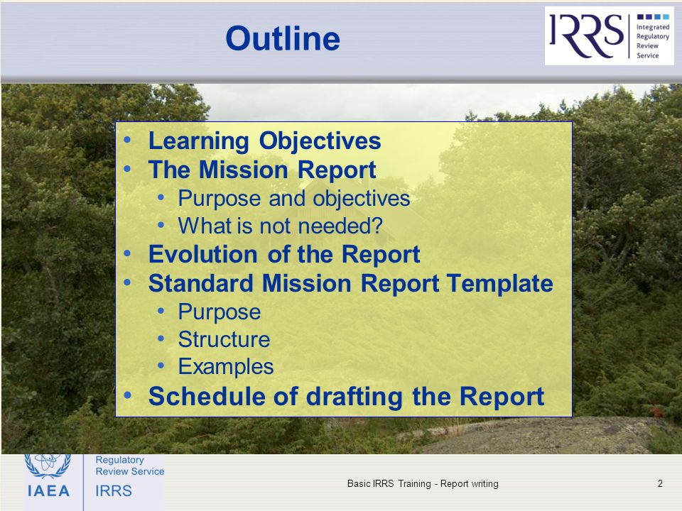 IAEA Outline Learning Objectives The Mission Report Purpose and objectives What is not needed.