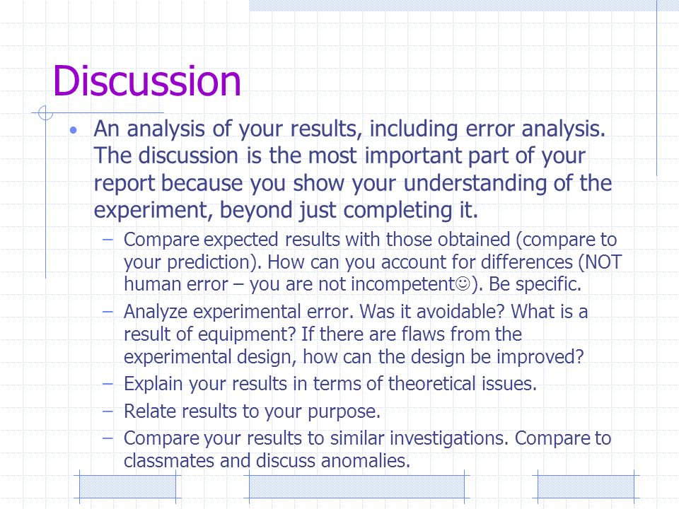 Discussion An analysis of your results, including error analysis.