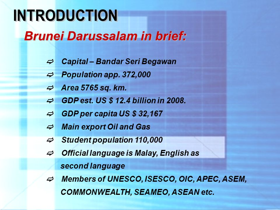 Brunei Darussalam in brief:  Capital – Bandar Seri Begawan