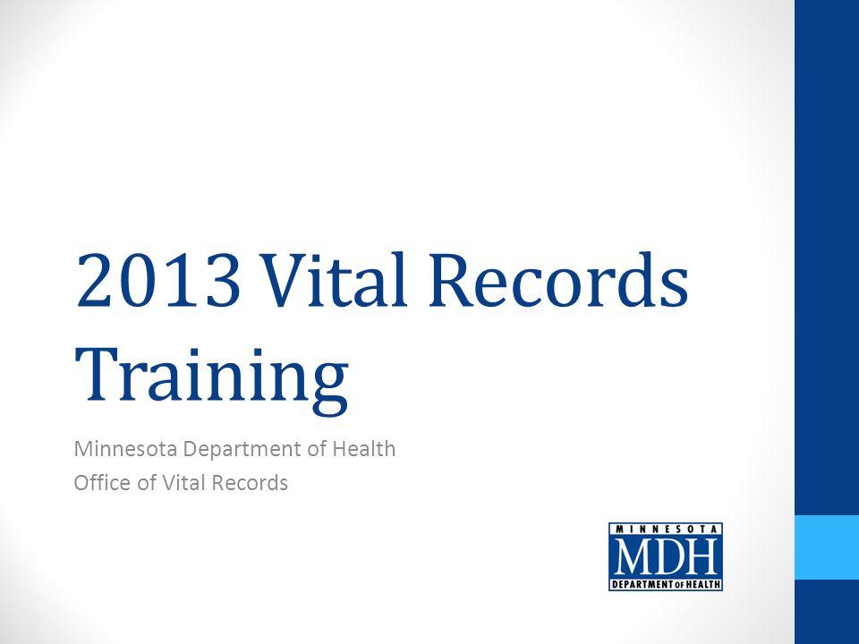 2013 Vital Records Training Minnesota Department of Health