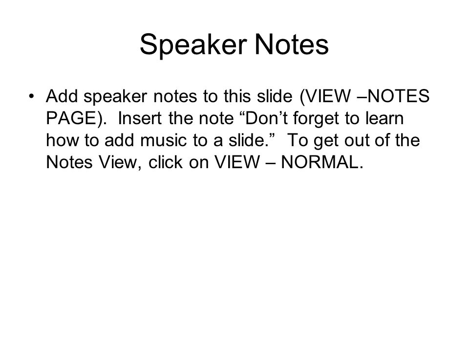 Speaker Notes Add speaker notes to this slide (VIEW –NOTES PAGE).