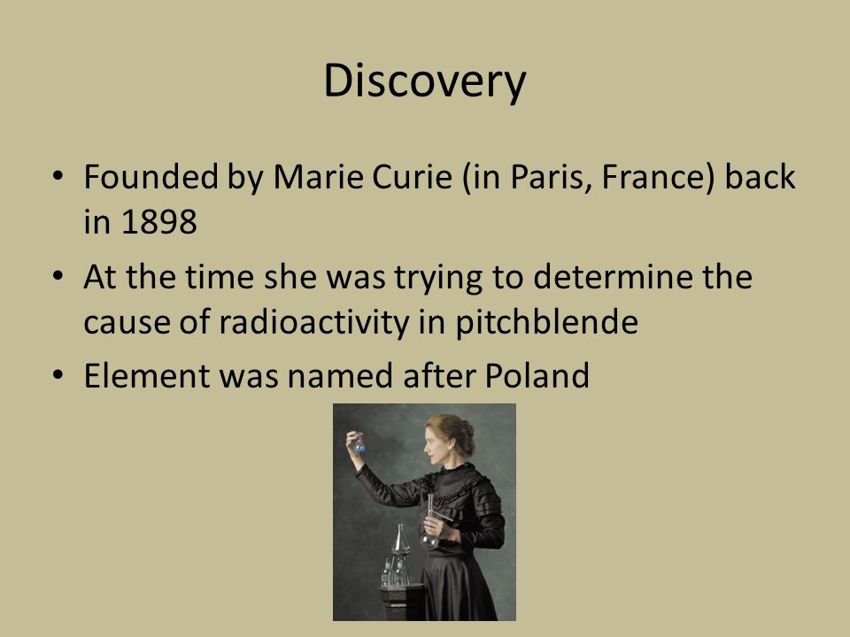 Polonium By: Jared Poist  Discovery Founded by Marie Curie