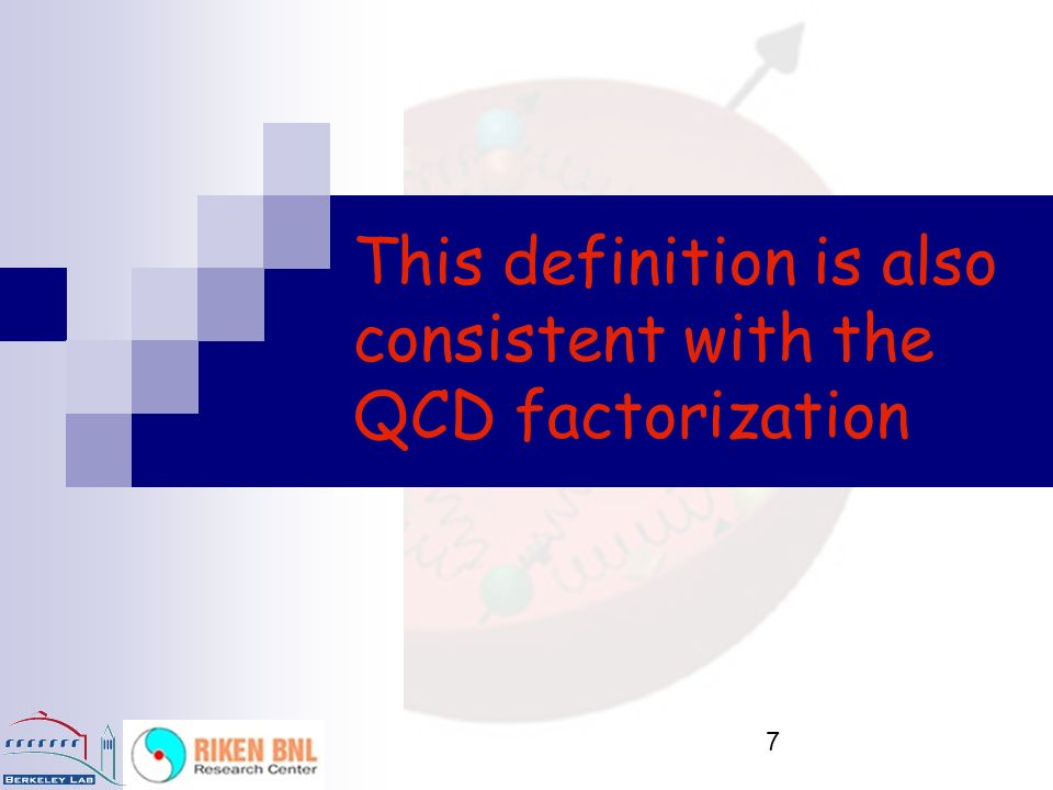7 This definition is also consistent with the QCD factorization