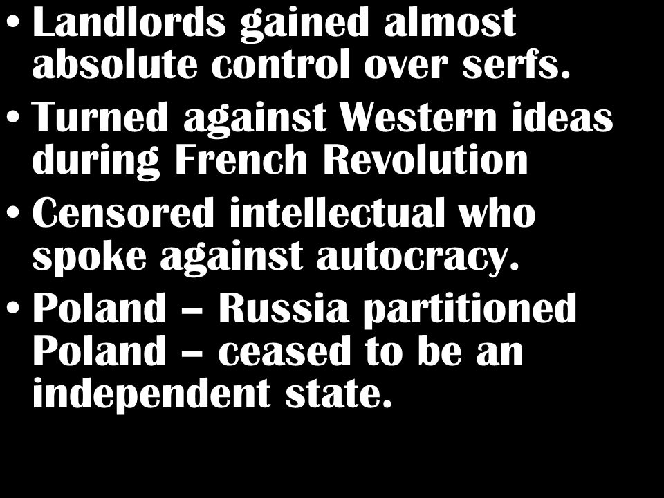 Landlords gained almost absolute control over serfs.