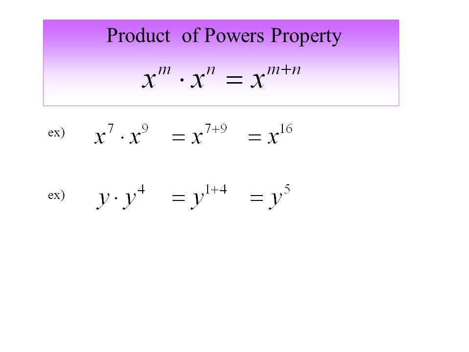 Product of Powers Property ex)