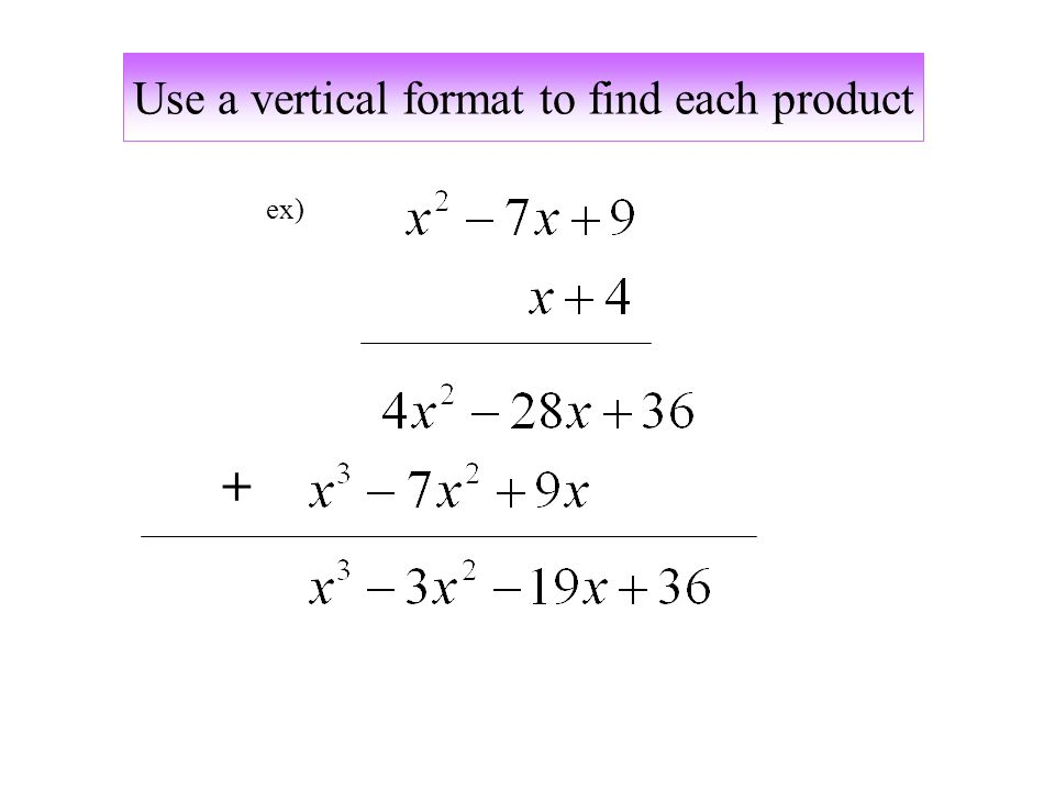 ex) Use a vertical format to find each product +