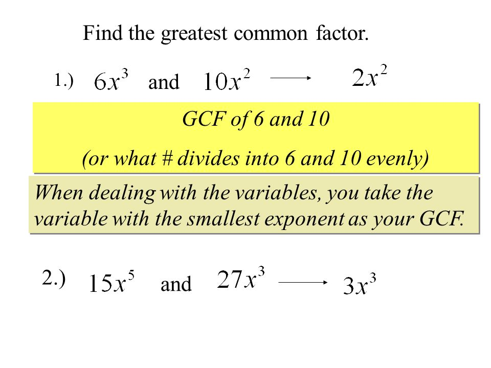 Find the greatest common factor.