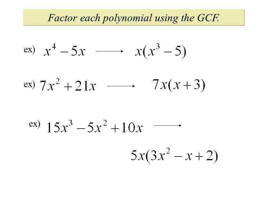 Factor each polynomial using the GCF. ex)