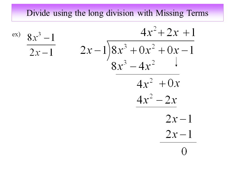 Divide using the long division with Missing Terms ex)