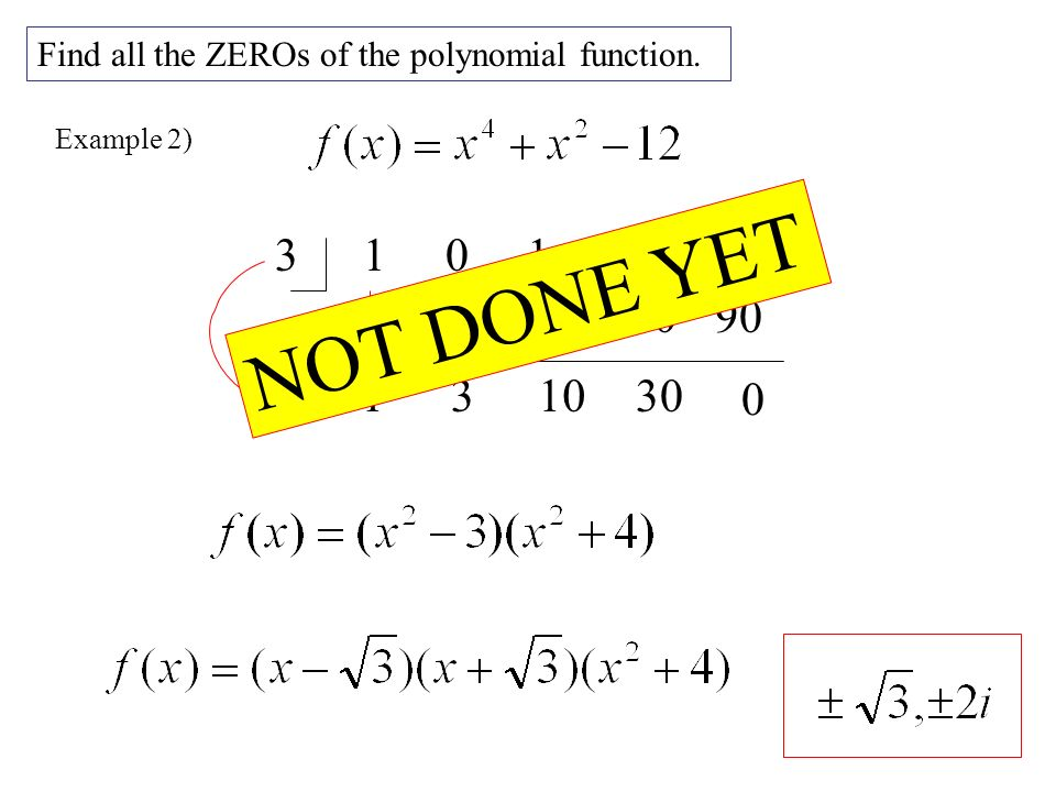 Example 2) Find all the ZEROs of the polynomial function.