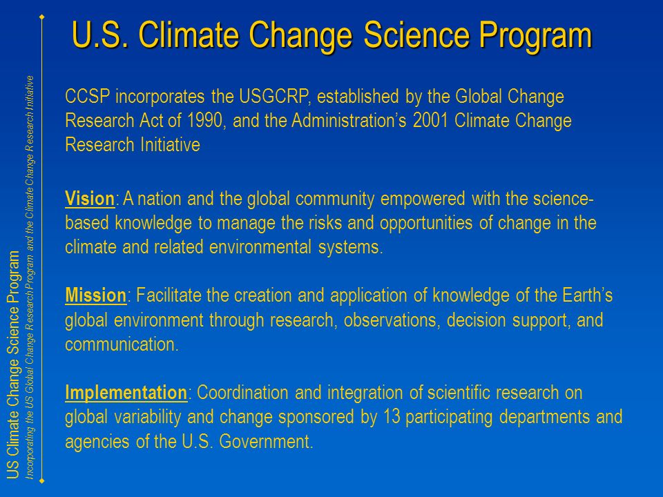 US Climate Change Science Program Incorporating the US Global Change Research Program and the Climate Change Research Initiative U.S.