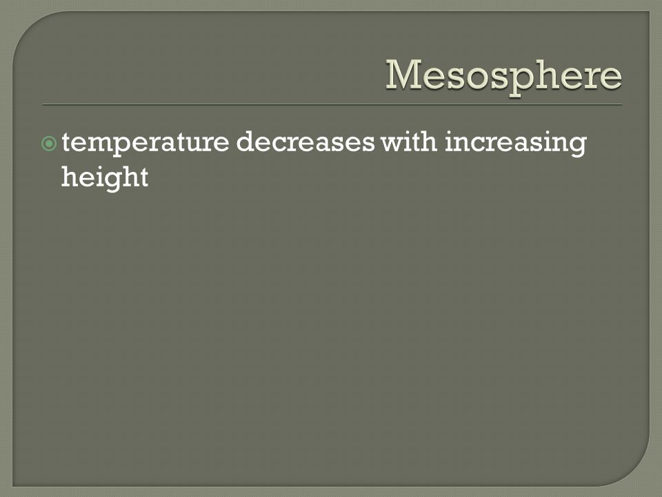 temperature decreases with increasing height