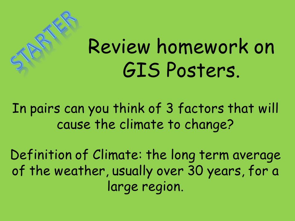 Review homework on GIS Posters.