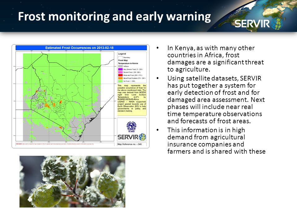 Frost monitoring and early warning In Kenya, as with many other countries in Africa, frost damages are a significant threat to agriculture.