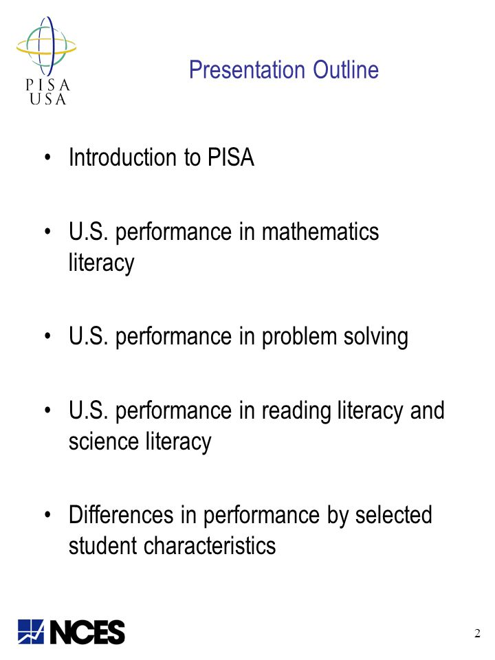 Presentation Outline Introduction to PISA U.S. performance in mathematics literacy U.S.