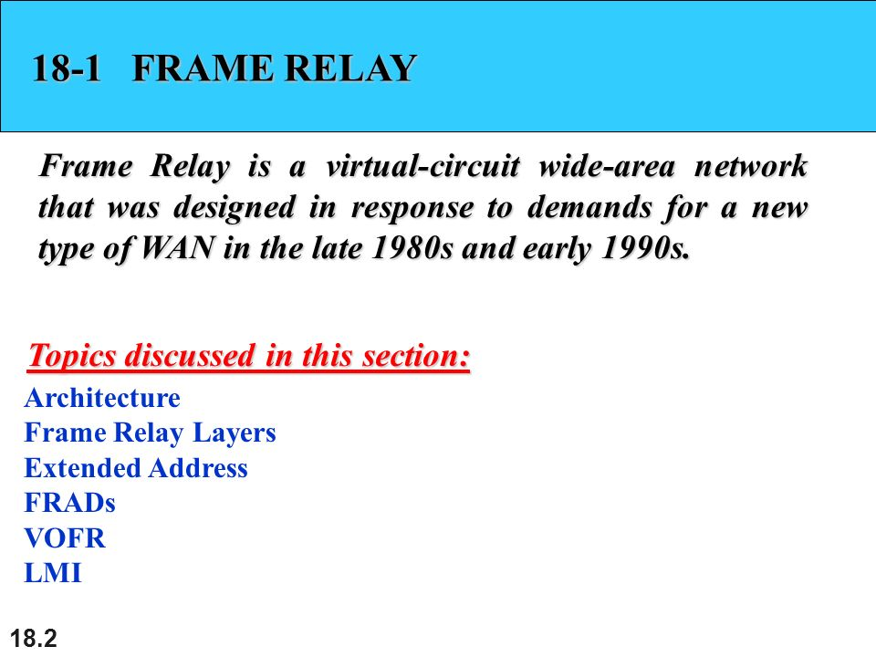 18.1 Chapter 18 Virtual-Circuit Networks: Frame Relay, ATM, MPLS ...