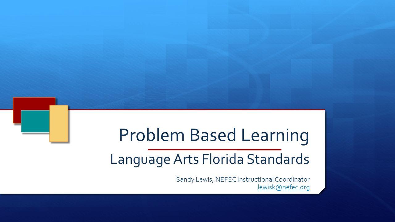 Problem Based Learning Language Arts Florida Standards Sandy Lewis