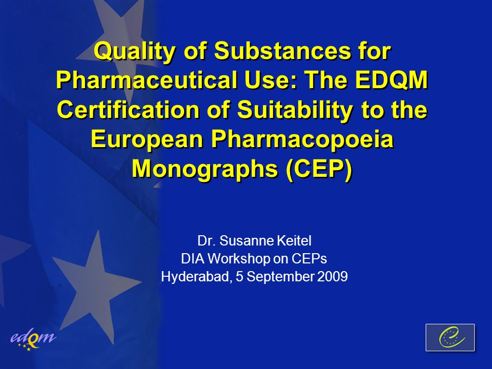 Quality Of Substances For Pharmaceutical Use The Edqm Certification