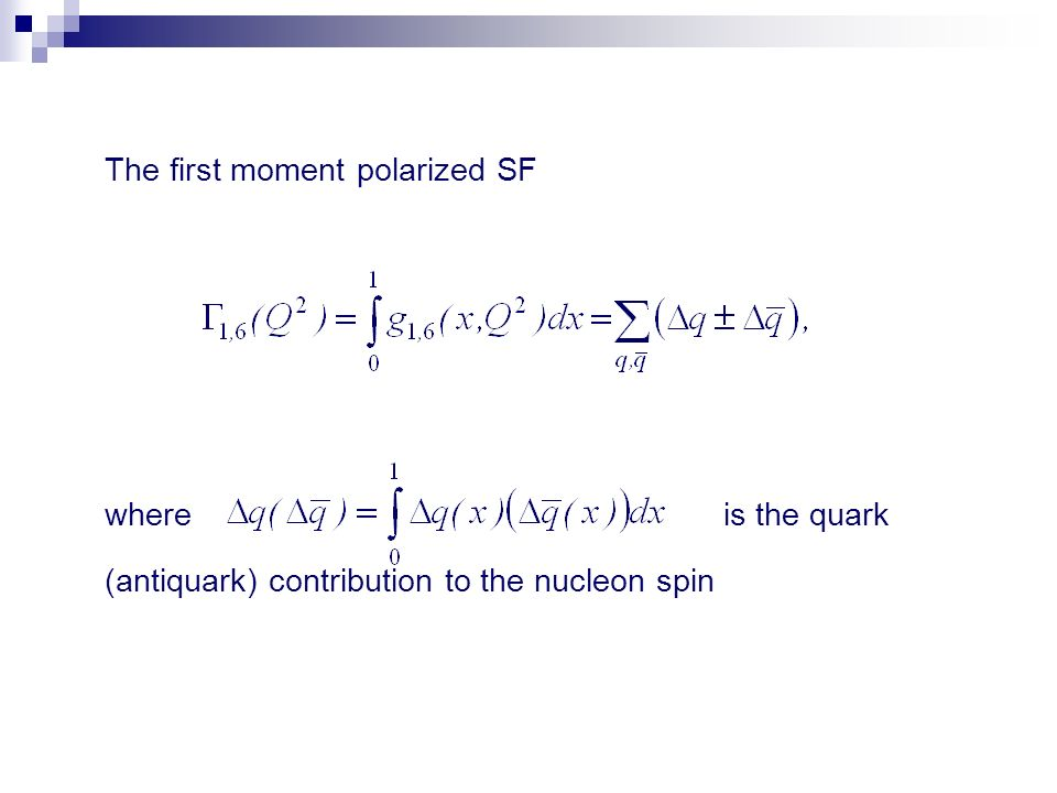 The first moment polarized SF where is the quark (antiquark) contribution to the nucleon spin