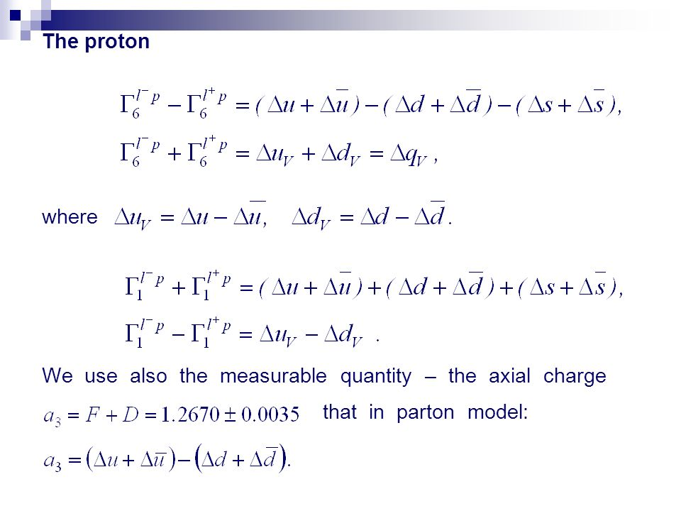 The proton where We use also the measurable quantity – the axial charge that in parton model: