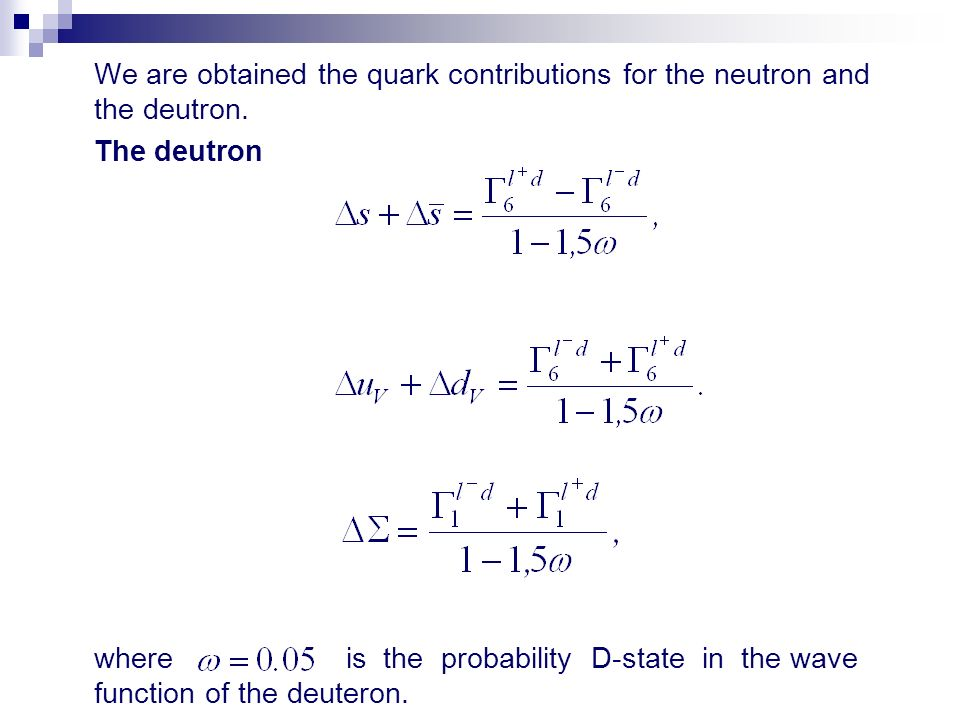 We are obtained the quark contributions for the neutron and the deutron.