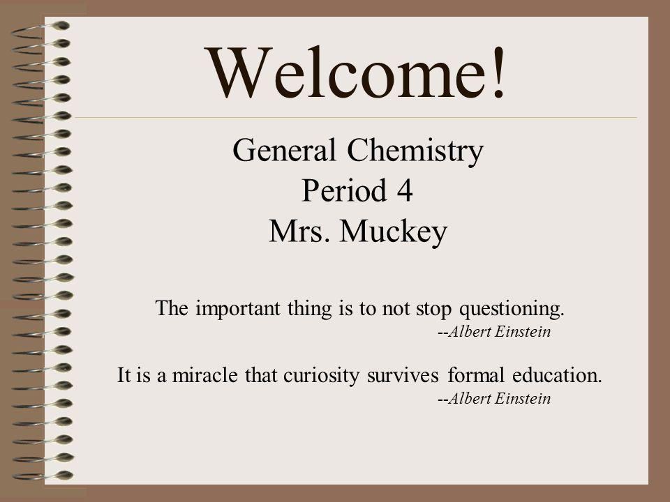 General Chemistry Period 4 Mrs  Muckey The important thing is to not