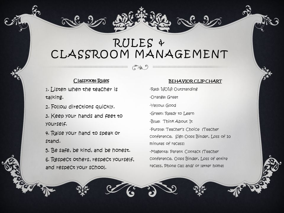 Classroom Rules 1. Listen when the teacher is talking.