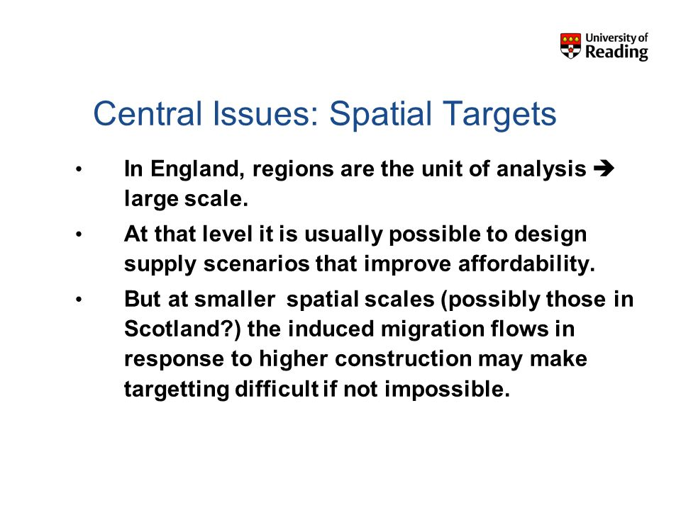 Central Issues: Spatial Targets In England, regions are the unit of analysis  large scale.