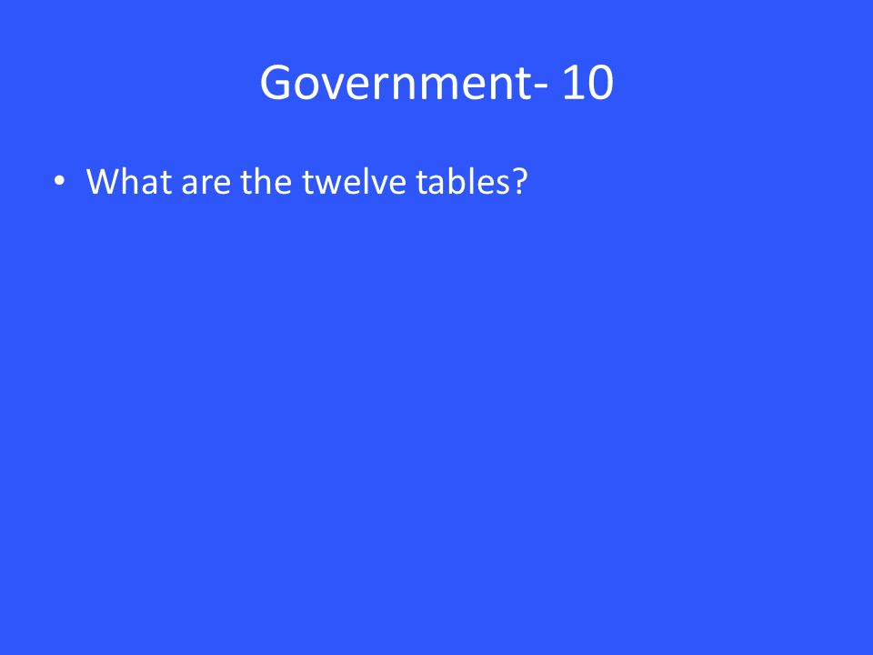Government- 10 What are the twelve tables