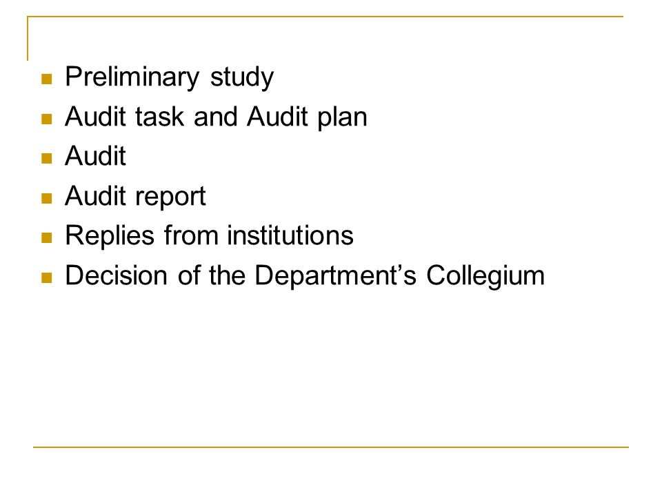 Preliminary study Audit task and Audit plan Audit Audit report Replies from institutions Decision of the Department's Collegium