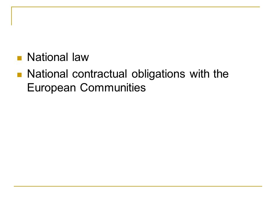 National law National contractual obligations with the European Communities