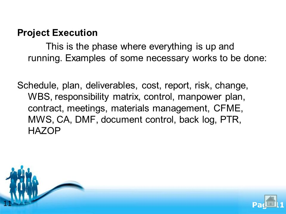 Free Powerpoint Templates Page 11 Project Execution This is the phase where everything is up and running.
