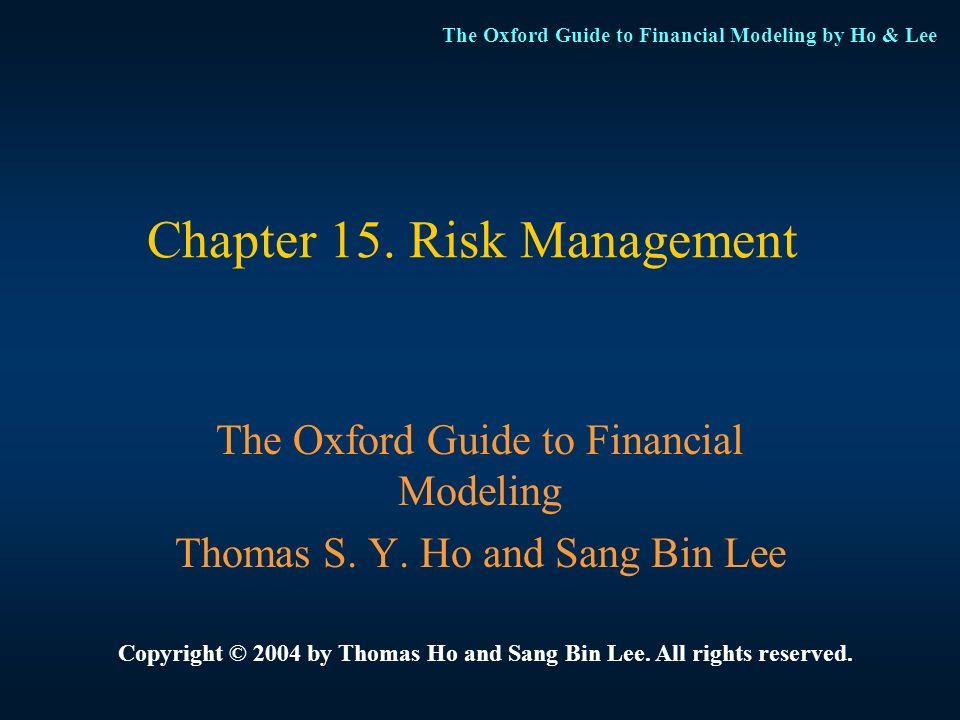 the oxford guide to financial modeling by ho lee chapter 15 risk rh slideplayer com the oxford guide to financial modeling free download Financial Modeling Spreadsheets