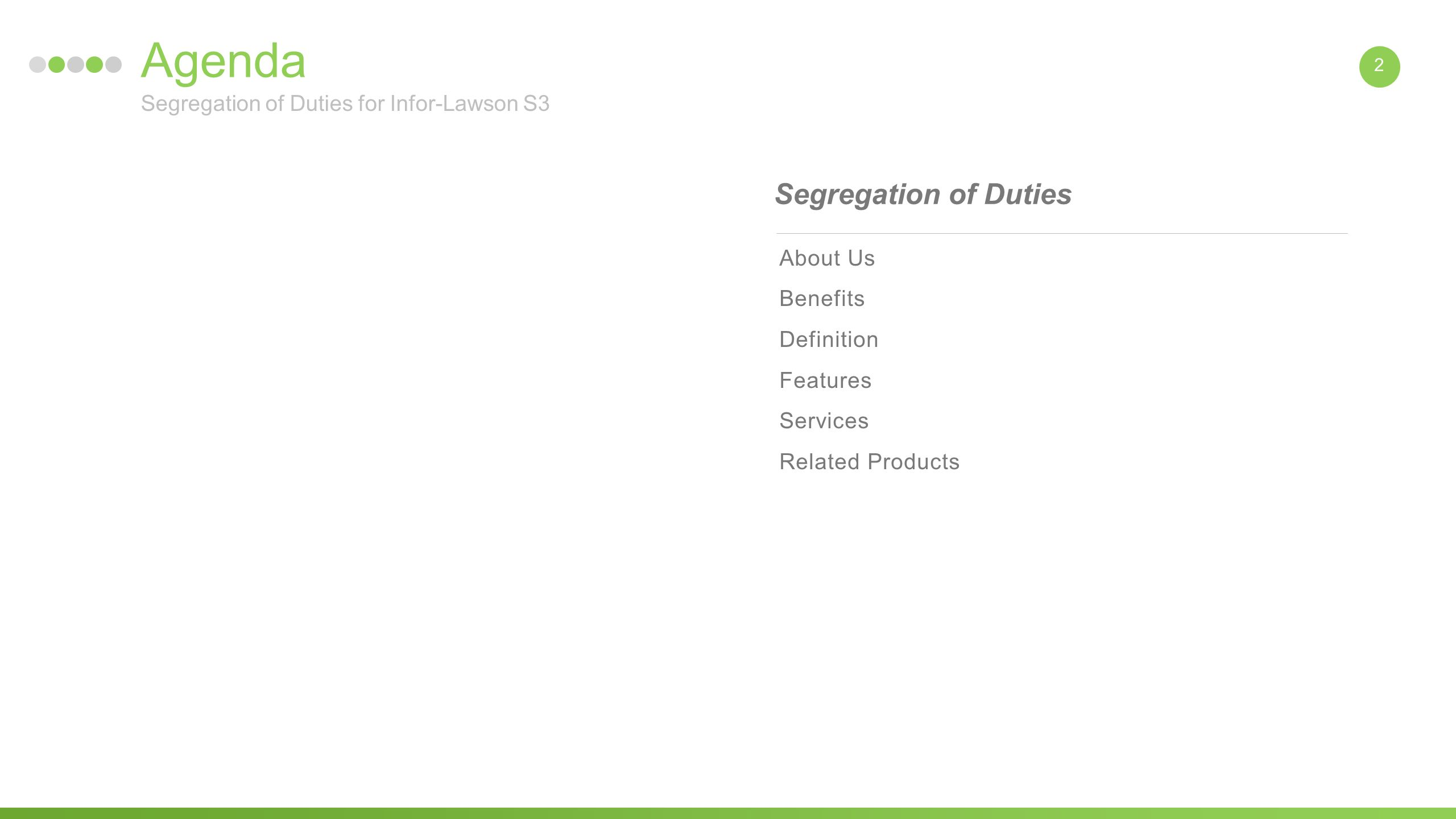 2 2 agenda about us benefits definition features services related products segregation of duties segregation of duties for infor lawson s3