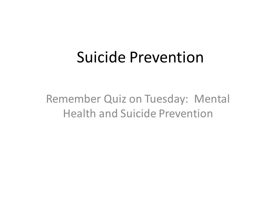 Suicide Prevention Remember Quiz on Tuesday: Mental Health and Suicide Prevention