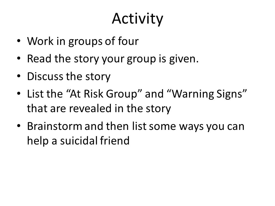 Activity Work in groups of four Read the story your group is given.