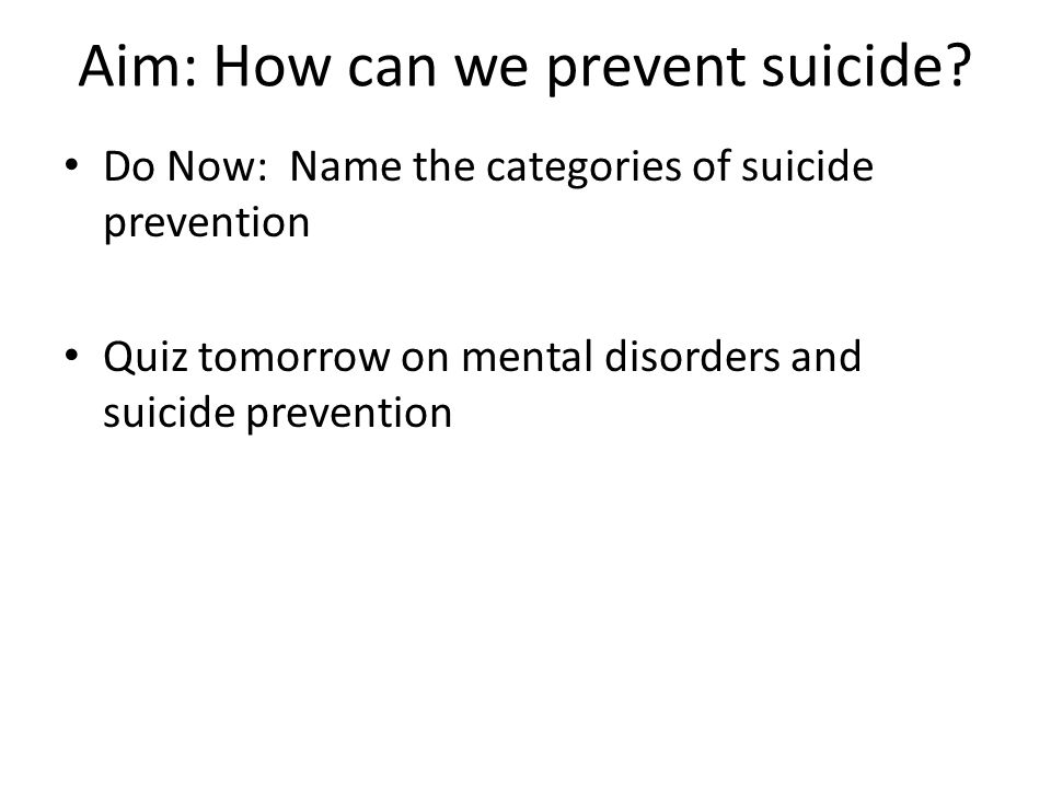 Aim: How can we prevent suicide.