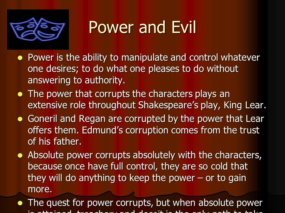 king lear corrupting and destructive effects of power