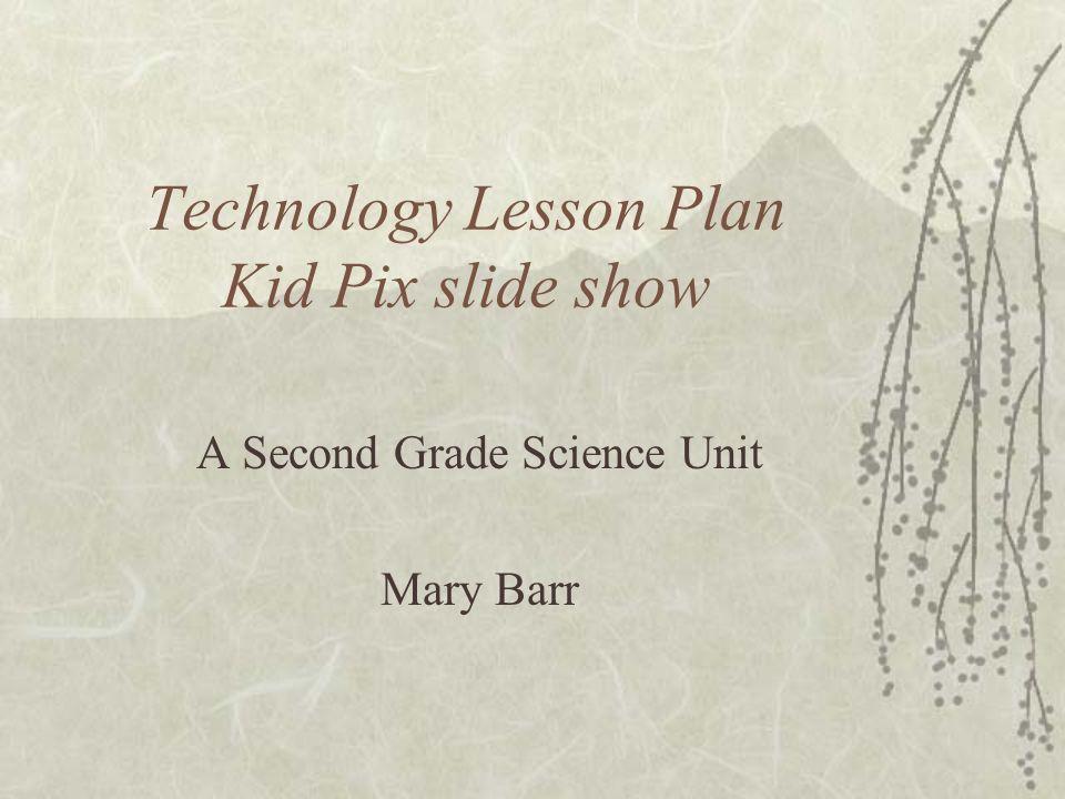 Technology Lesson Plan Kid Pix Slide Show A Second Grade Science