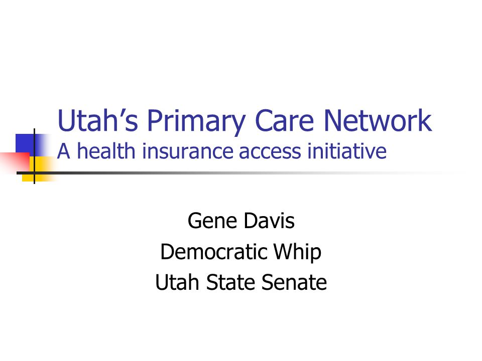 Utah's Primary Care Network A health insurance access