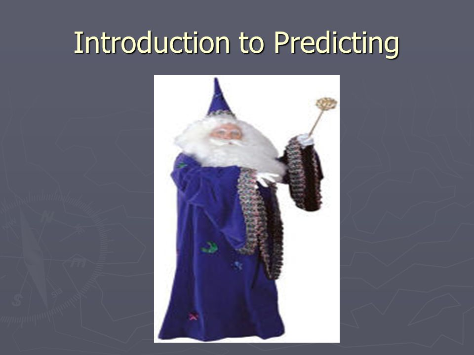 Introduction to Predicting