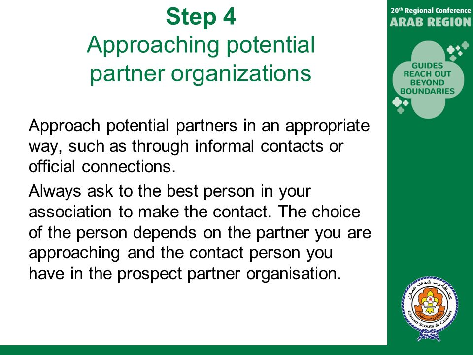 Step 4 Approaching potential partner organizations Approach potential partners in an appropriate way, such as through informal contacts or official connections.