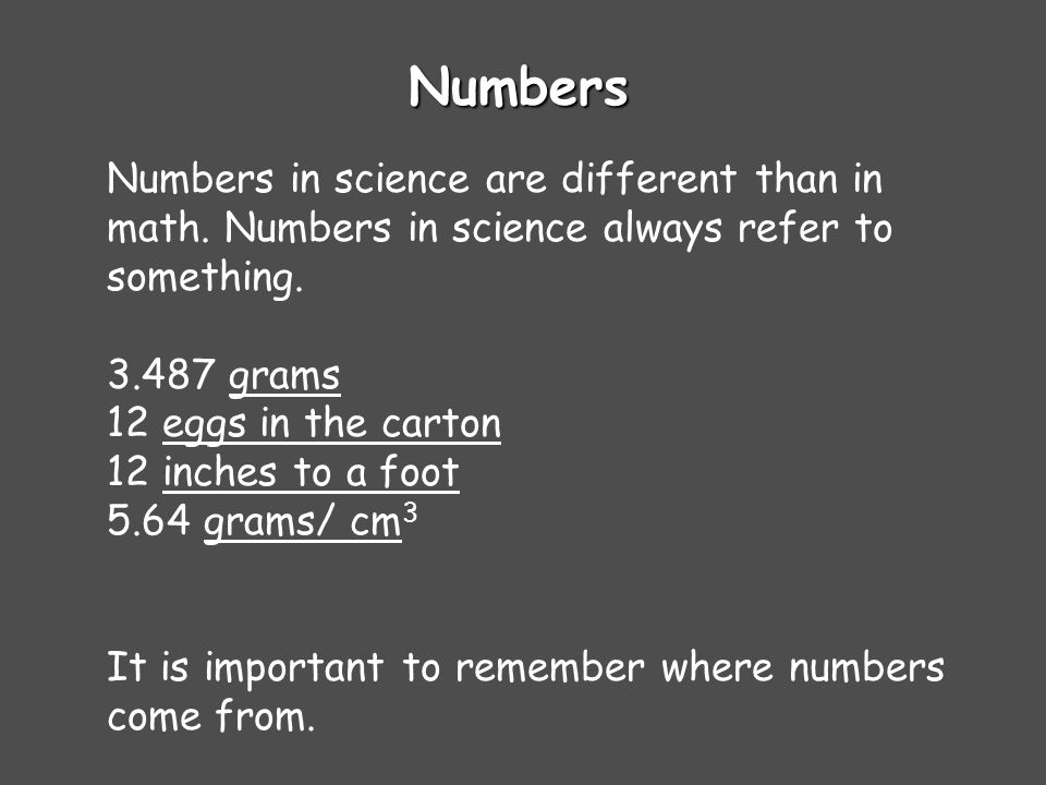 Numbers Numbers in science are different than in math.