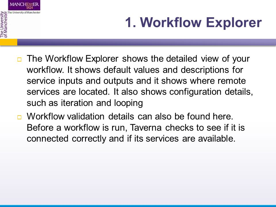  The Workflow Explorer shows the detailed view of your workflow.