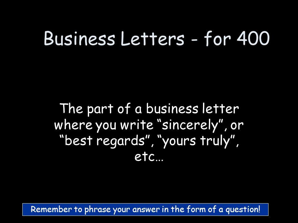 Business Letters - for 300 What is Salutation