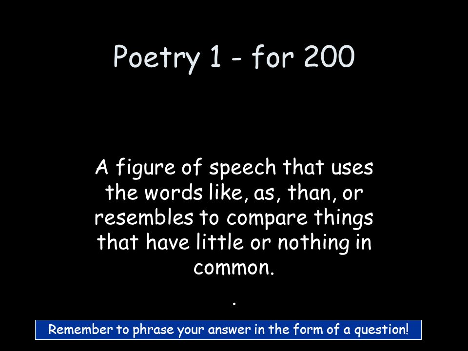 Poetry 1 - for 100 What is Figurative Language